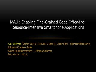 MAUI: Enabling Fine-Grained  C ode  O ffload for Resource-Intensive Smartphone Applications