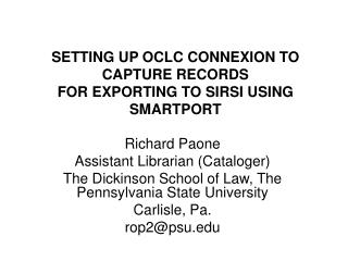 SETTING UP OCLC CONNEXION TO CAPTURE RECORDS FOR EXPORTING TO SIRSI USING SMARTPORT