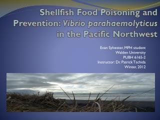 Shellfish Food Poisoning and  Prevention:  Vibrio  parahaemolyticus in the Pacific Northwest