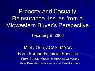 Property and Casualty Reinsurance  Issues from a Midwestern Buyer's Perspective