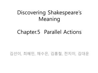 Discovering Shakespeare's Meaning  Chapter.5  Parallel Actions