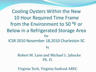 b y Robert M. Lane and Michael L. Jahncke Ph. D.   Virginia Tech, Virginia Seafood AREC