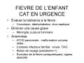 FIEVRE DE L ENFANT CAT EN URGENCE