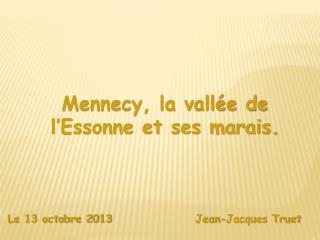 Mennecy, la vallée de l'Essonne et ses marais.