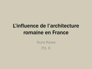 L'influence  de  l'architecture  romaine en France