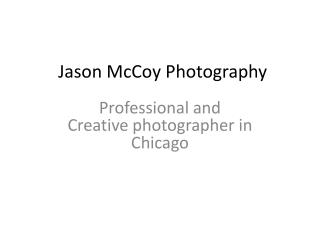 Jason McCoy Photography - Professional and Creative photogra