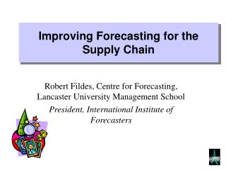 Improving Forecasting for the Supply Chain