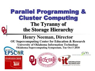 Parallel Programming & Cluster Computing The Tyranny of the Storage Hierarchy