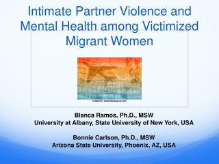 Intimate Partner Violence and Mental Health among Victimized Migrant Women