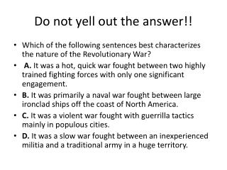 Do not yell out the answer!!