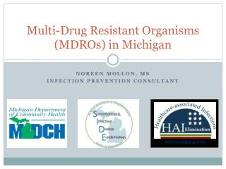 Multi-Drug Resistant Organisms (MDROs) in Michigan