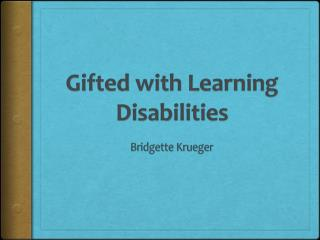Gifted with Learning  D isabilities