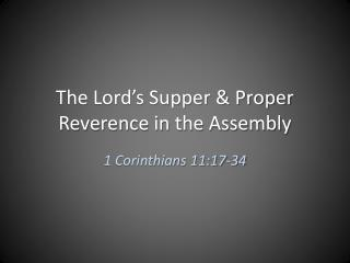 The Lord's Supper & Proper Reverence in the Assembly