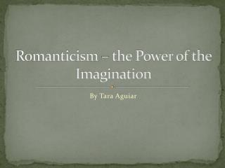 Romanticism – the Power of the Imagination