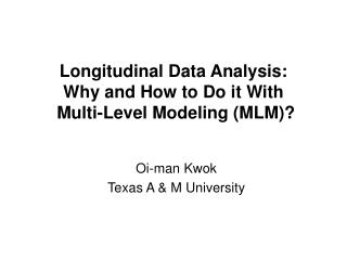 Longitudinal Data Analysis: Why and How to Do it With  Multi-Level Modeling (MLM)?