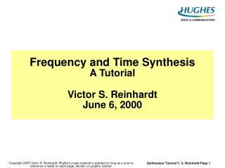 Frequency and Time Synthesis A Tutorial Victor S. Reinhardt June 6, 2000