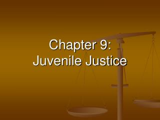 Chapter 9: Juvenile Justice