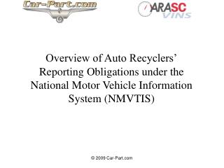 Overview of Auto Recyclers' Reporting Obligations under the National Motor Vehicle Information System (NMVTIS)