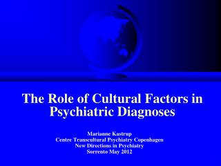 The Role of Cultural Factors in Psychiatric Diagnoses