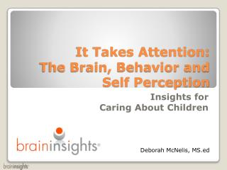It Takes Attention:  The Brain, Behavior and Self Perception