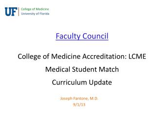 Faculty Council College  of Medicine Accreditation: LCME Medical Student  Match Curriculum Update