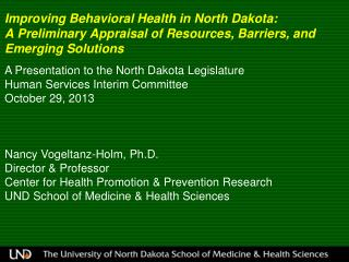 Improving Behavioral Health in North Dakota: