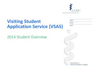 Visiting Student Application Service  ( VSAS) 2014 S tudent Overview