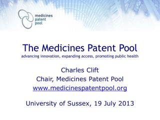 The Medicines Patent Pool advancing innovation, expanding access, promoting public health