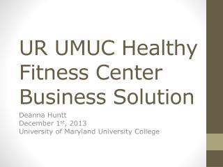 UR UMUC Healthy Fitness Center Business Solution