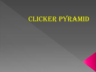 Clicker Pyramid