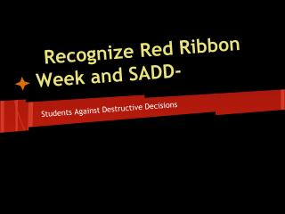 Recognize Red Ribbon Week and SADD-