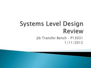 Systems Level Design Review