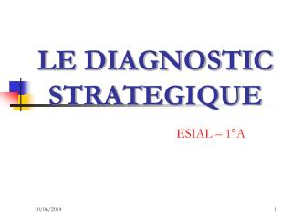 LE DIAGNOSTIC STRATEGIQUE