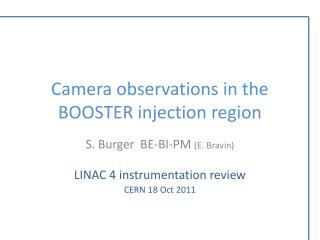 Camera observations in the BOOSTER injection region