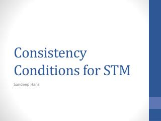 Consistency Conditions for STM