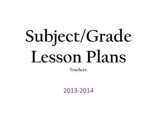 Subject/Grade Lesson Plans Teachers: