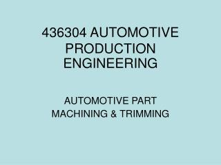 436304 AUTOMOTIVE PRODUCTION  ENGINEERING