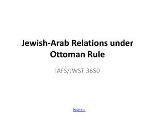 Jewish-Arab Relations under Ottoman Rule