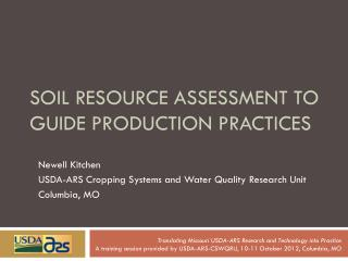 Soil Resource Assessment To guide production practices