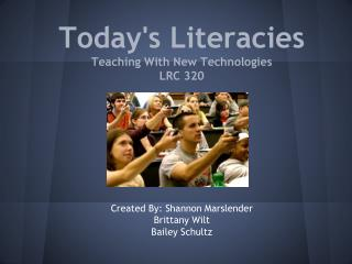 Today's Literacies Teaching With New Technologies LRC 320