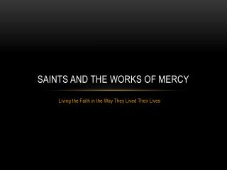 SAINTS AND THE WORKS OF MERCY