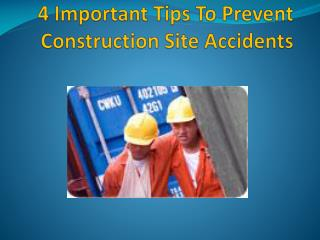 4 Important Tips To Prevent Construction SiteAccidents