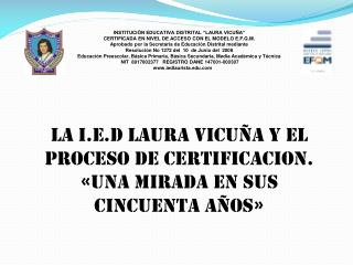"INSTITUCIÒN EDUCATIVA DISTRITAL ""LAURA VICUÑA"""