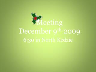 Meeting  December 9 th  2009