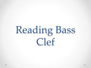 Reading Bass  Clef