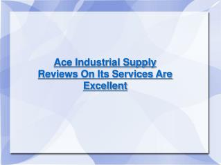 Ace Industrial Supply Reviews