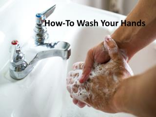 How-To Wash Your Hands