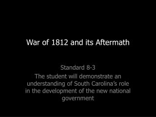 War of 1812 and its Aftermath