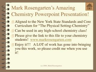 Mark Rosengarten's Amazing Chemistry Powerpoint Presentation!