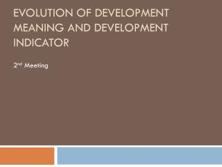 Evolution of Development Meaning and Development Indicator